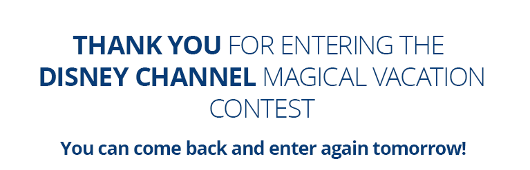 Magical Vacation - Enter | Disney Channel Contest
